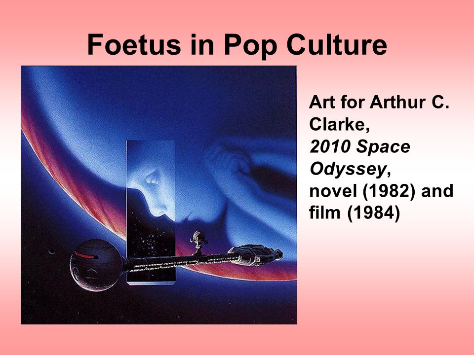 Foetus in Pop Culture Art for Arthur C. Clarke, 2010 Space Odyssey,