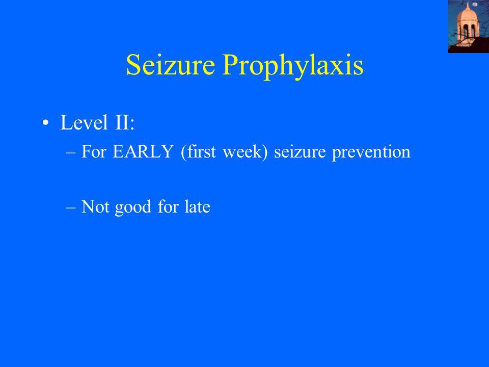 Seizure Prophylaxis Level II: