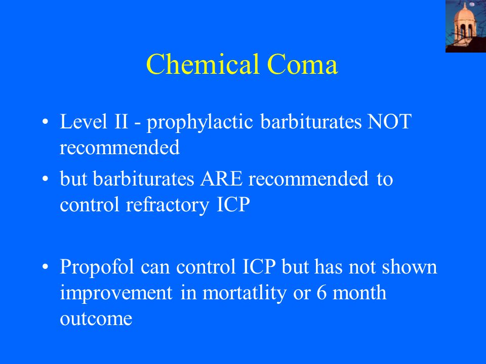 Chemical Coma Level II - prophylactic barbiturates NOT recommended