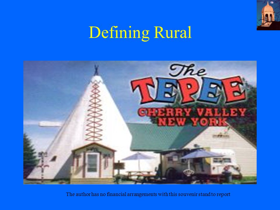Defining Rural With a nod to comedian Jeff Foxworthy, if you pass a tepee on your way to work, you might be a rural surgeon.