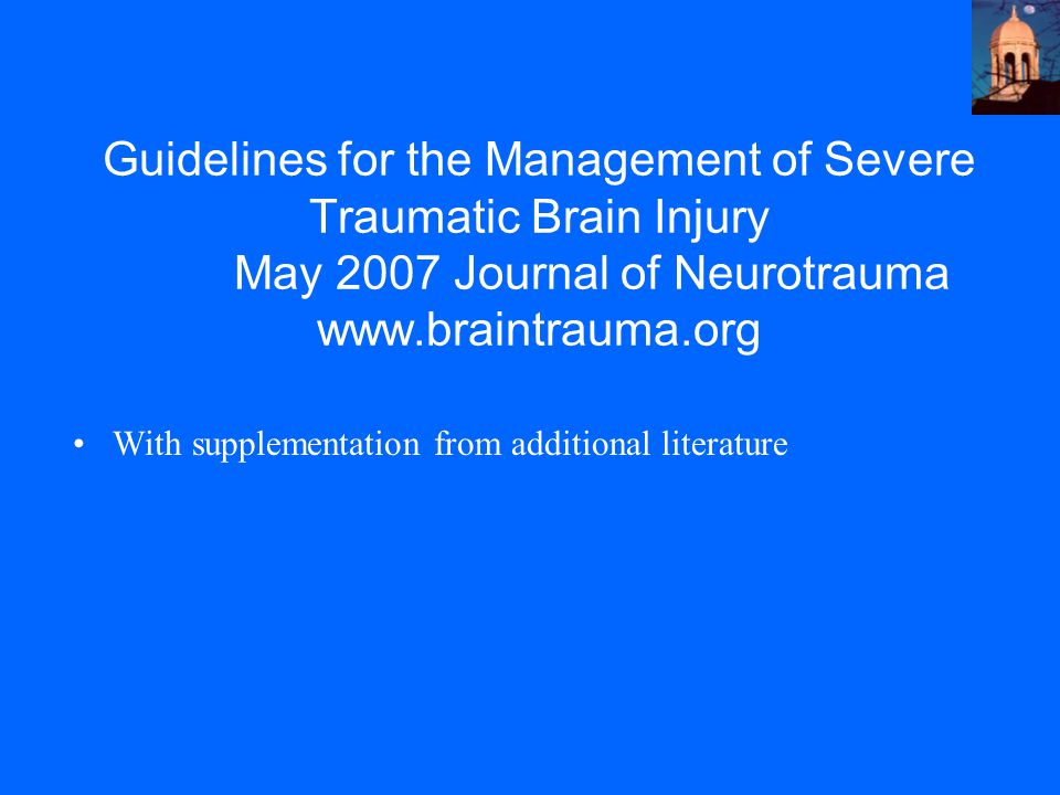 Guidelines for the Management of Severe Traumatic Brain Injury