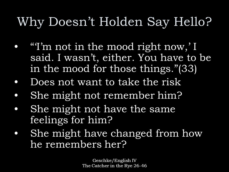 Why Doesn't Holden Say Hello