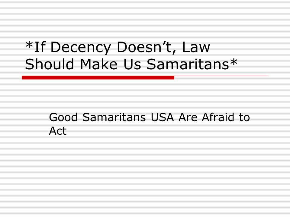 *If Decency Doesn't, Law Should Make Us Samaritans*