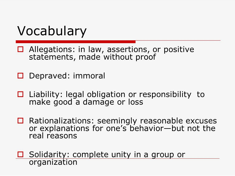 Vocabulary Allegations: in law, assertions, or positive statements, made without proof. Depraved: immoral.