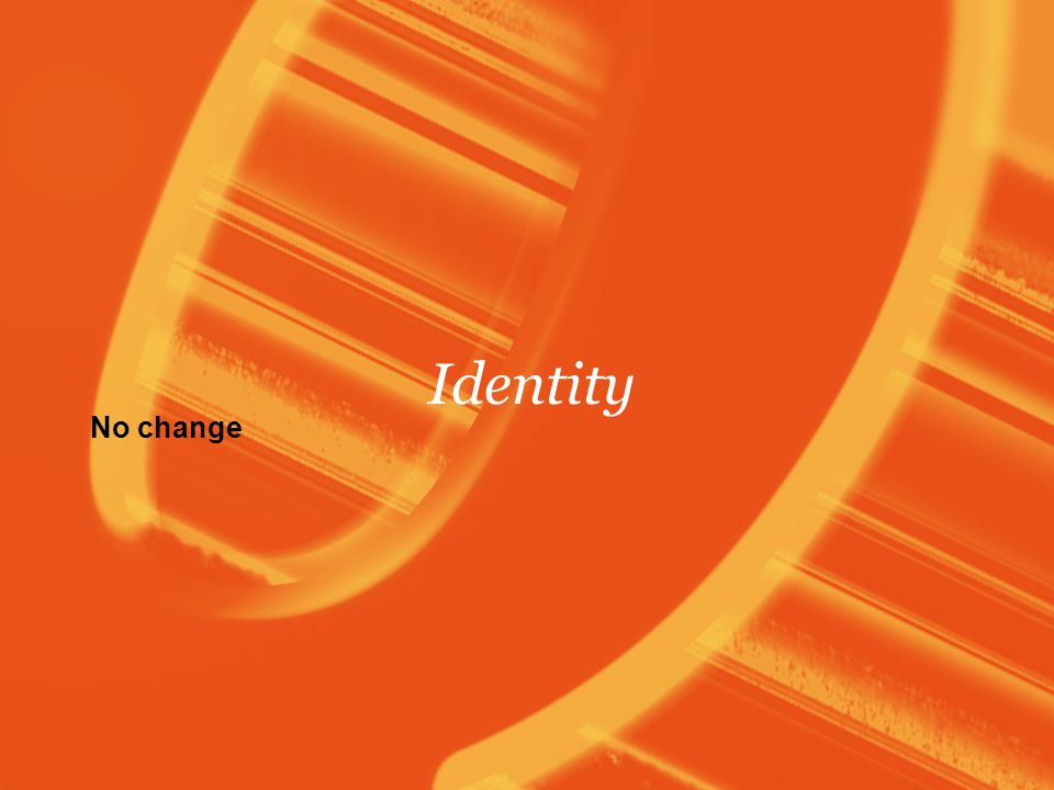 Identity No change