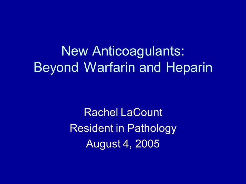 New Anticoagulants: Beyond Warfarin and Heparin