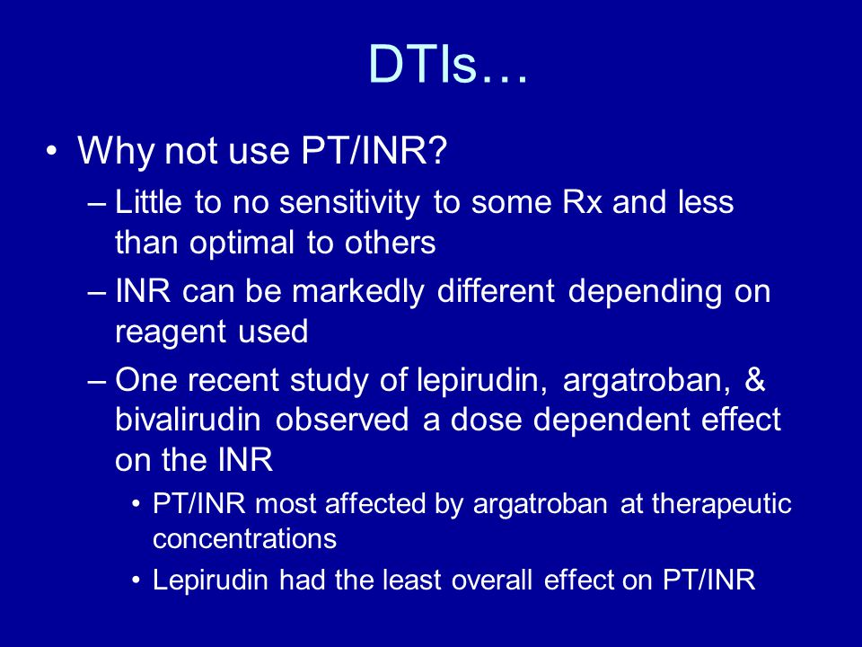 DTIs… Why not use PT/INR