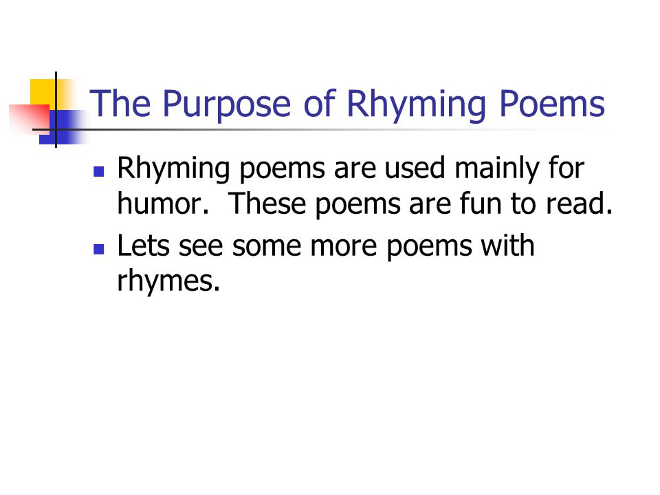 The Purpose of Rhyming Poems