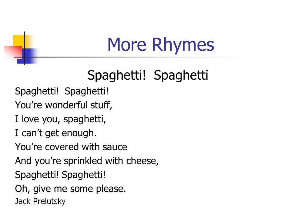 More Rhymes Spaghetti! Spaghetti Spaghetti! Spaghetti!