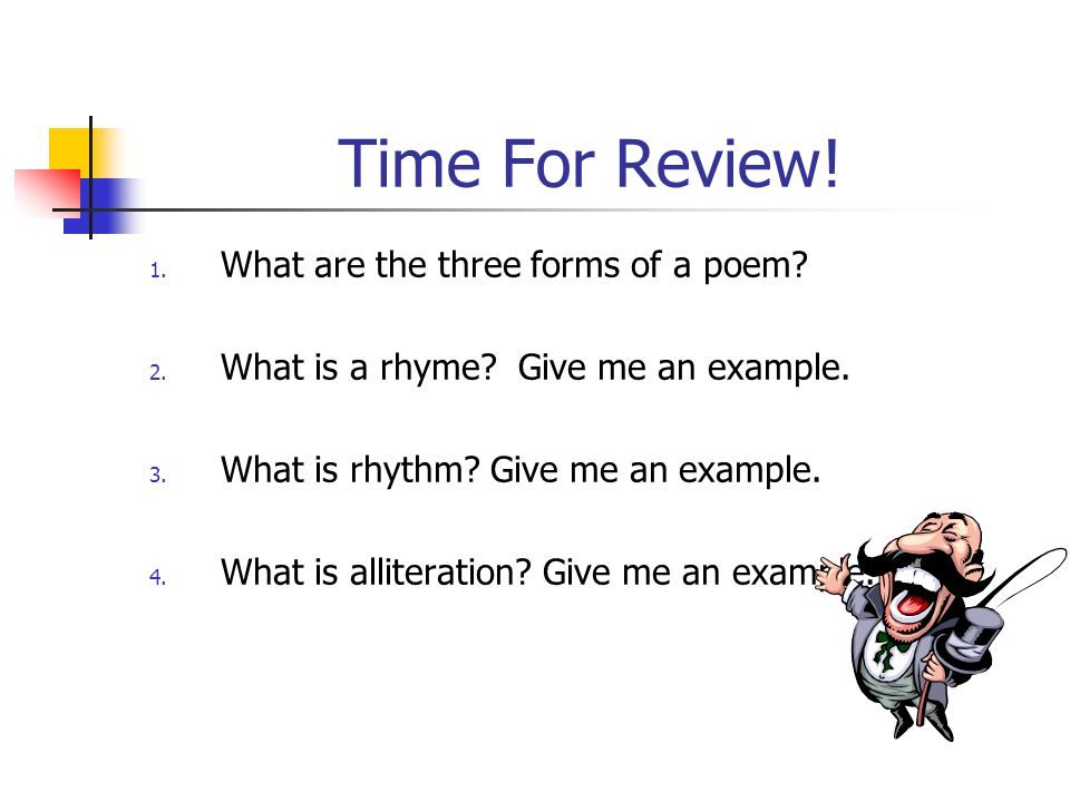 Time For Review! What are the three forms of a poem