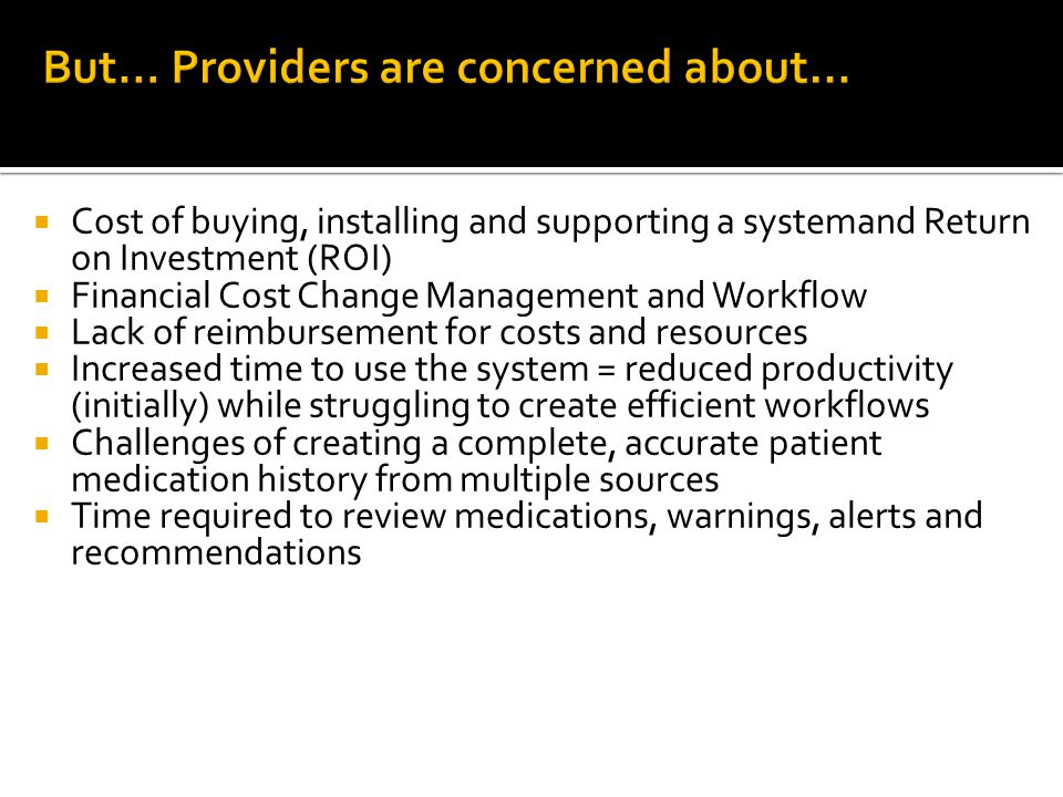 But… Providers are concerned about…