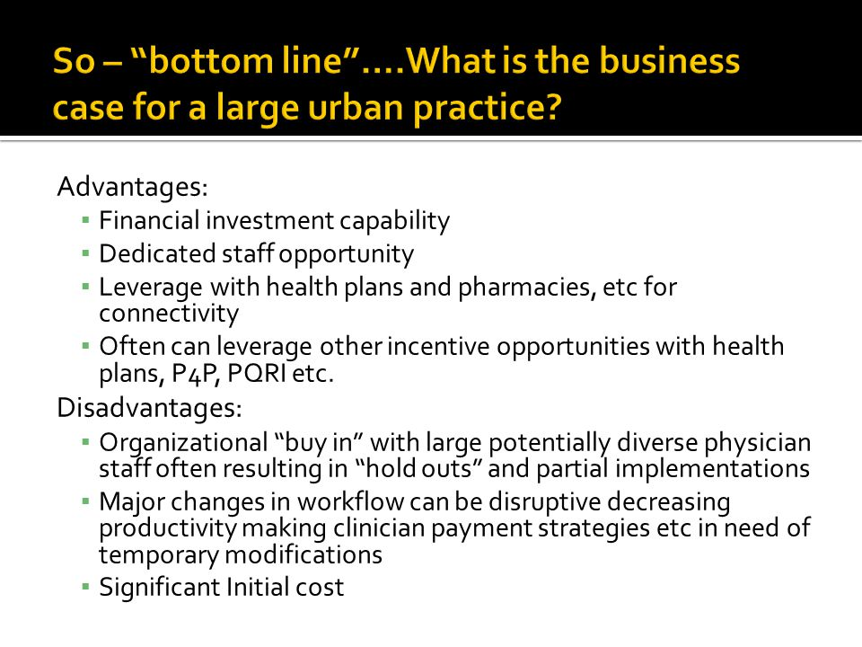 So – bottom line ….What is the business case for a large urban practice