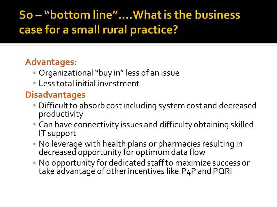 So – bottom line ….What is the business case for a small rural practice