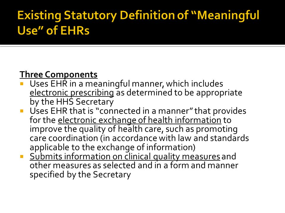 Existing Statutory Definition of Meaningful Use of EHRs