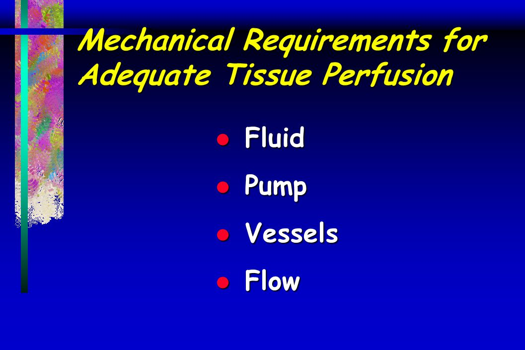 Mechanical Requirements for Adequate Tissue Perfusion