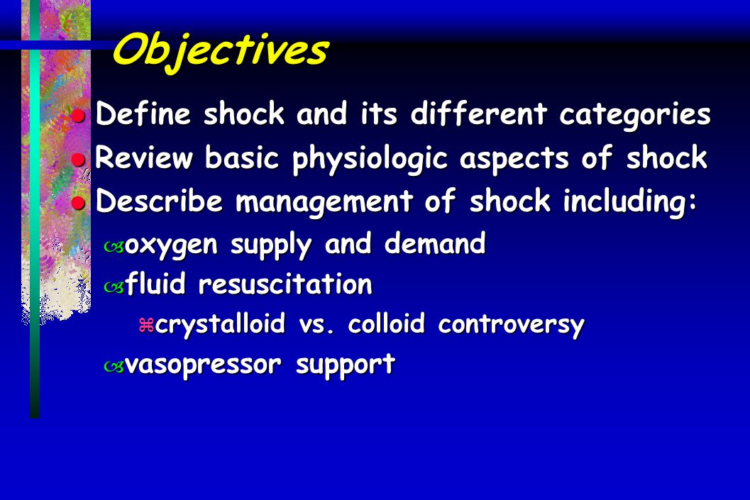 Objectives Define shock and its different categories