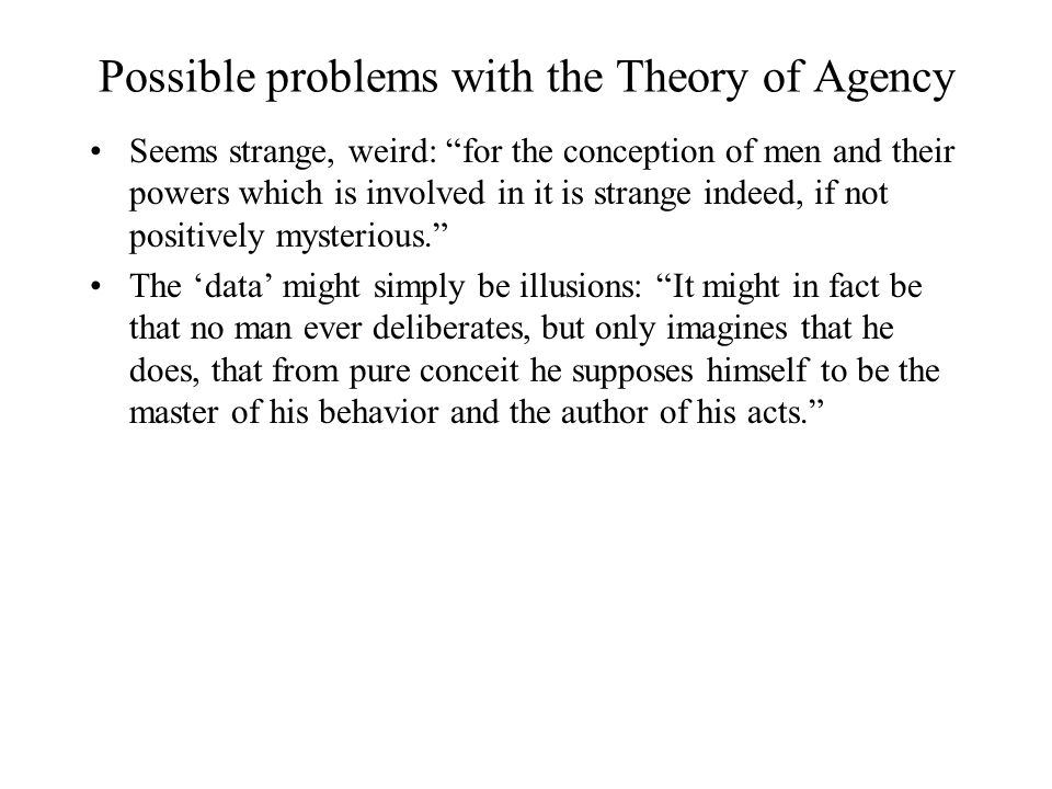 Possible problems with the Theory of Agency