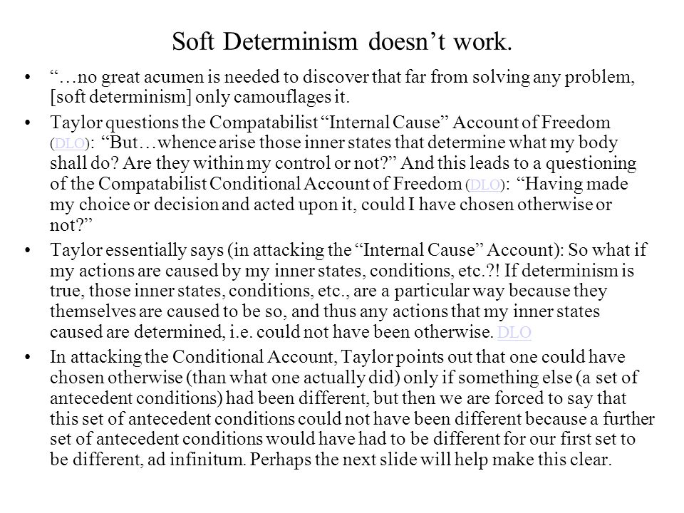 Soft Determinism doesn't work.