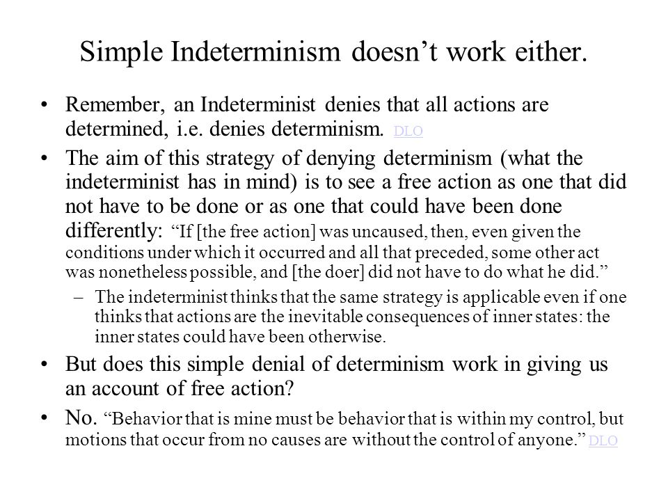 Simple Indeterminism doesn't work either.