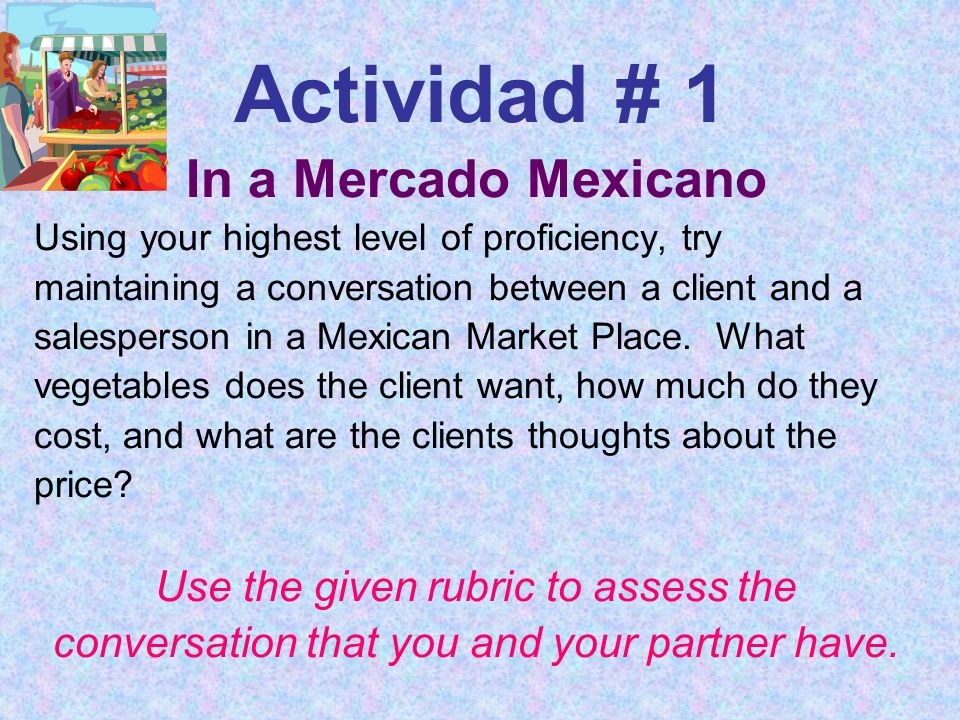 Actividad # 1 In a Mercado Mexicano Use the given rubric to assess the