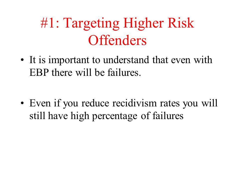 #1: Targeting Higher Risk Offenders