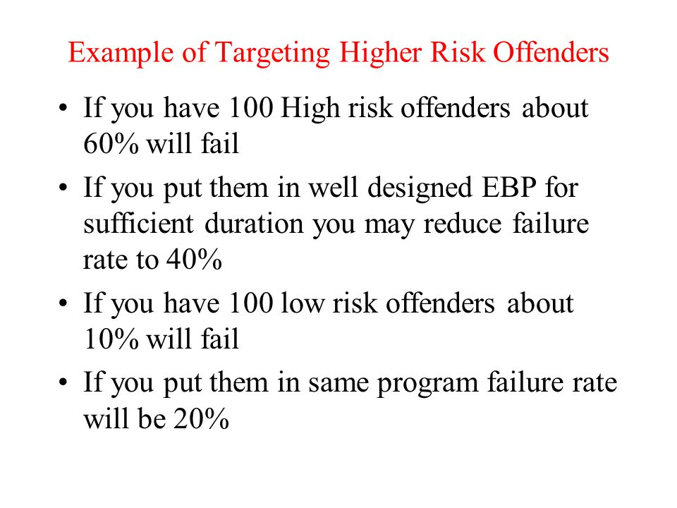 Example of Targeting Higher Risk Offenders