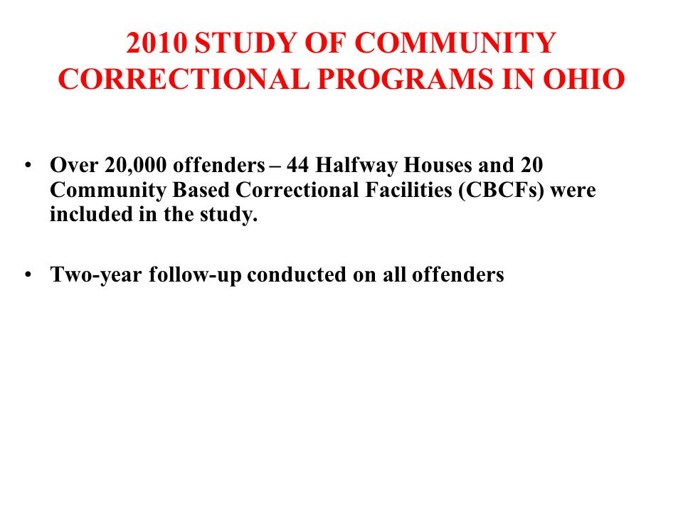 2010 STUDY OF COMMUNITY CORRECTIONAL PROGRAMS IN OHIO