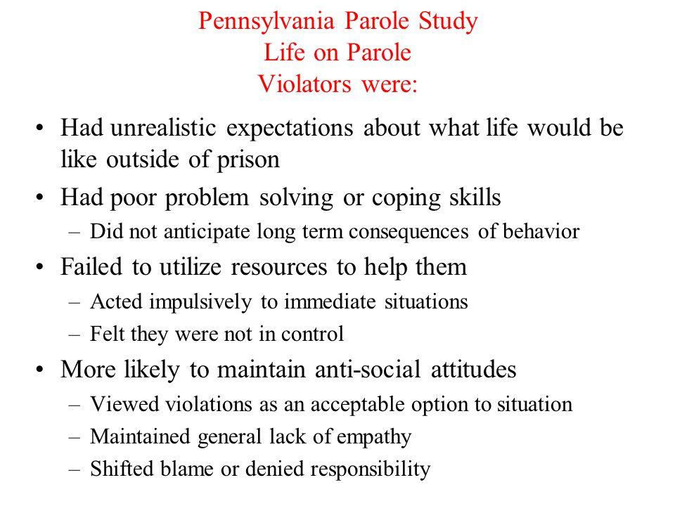 Pennsylvania Parole Study Life on Parole Violators were: