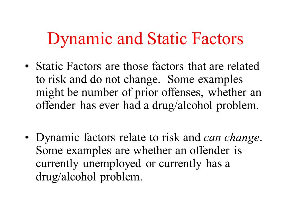 Dynamic and Static Factors
