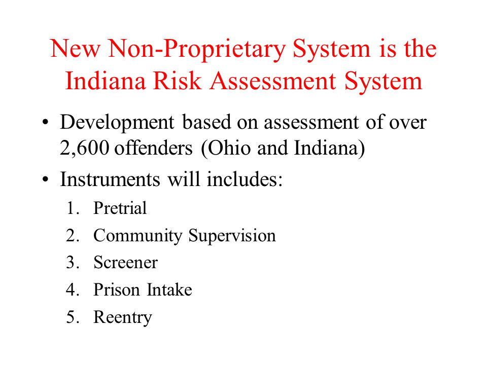 New Non-Proprietary System is the Indiana Risk Assessment System