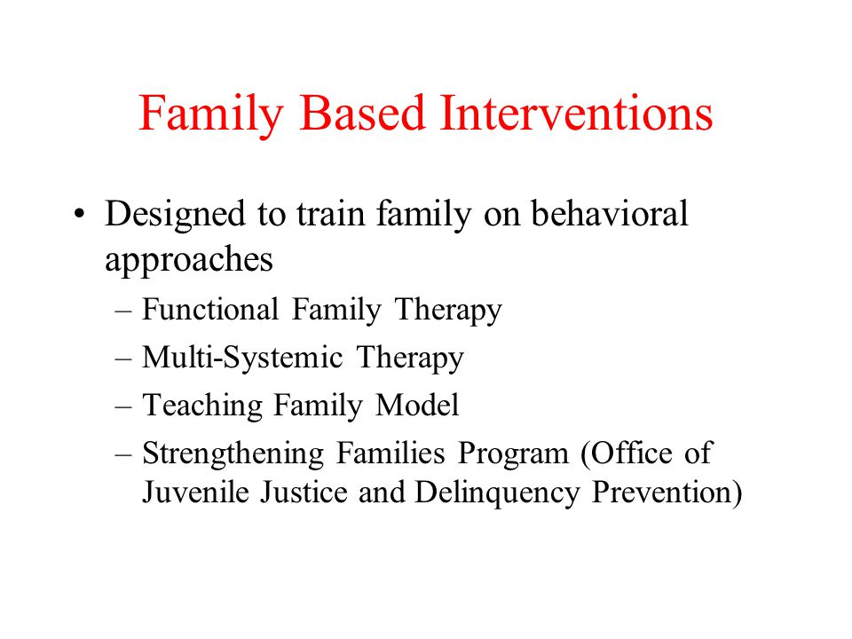 Family Based Interventions