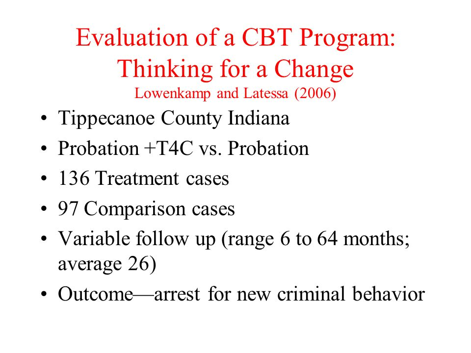 Evaluation of a CBT Program: Thinking for a Change Lowenkamp and Latessa (2006)