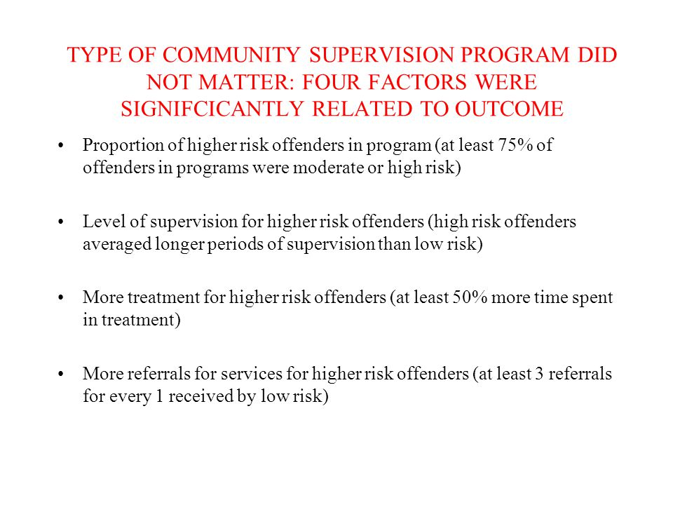 TYPE OF COMMUNITY SUPERVISION PROGRAM DID NOT MATTER: FOUR FACTORS WERE SIGNIFCICANTLY RELATED TO OUTCOME