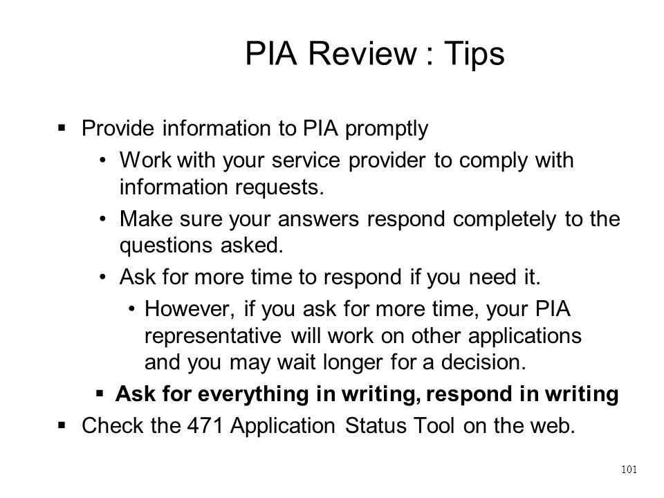 PIA Review : Tips Provide information to PIA promptly