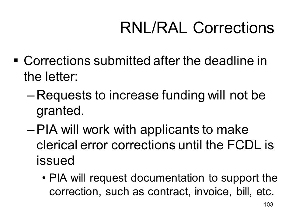 RNL/RAL Corrections Corrections submitted after the deadline in the letter: Requests to increase funding will not be granted.