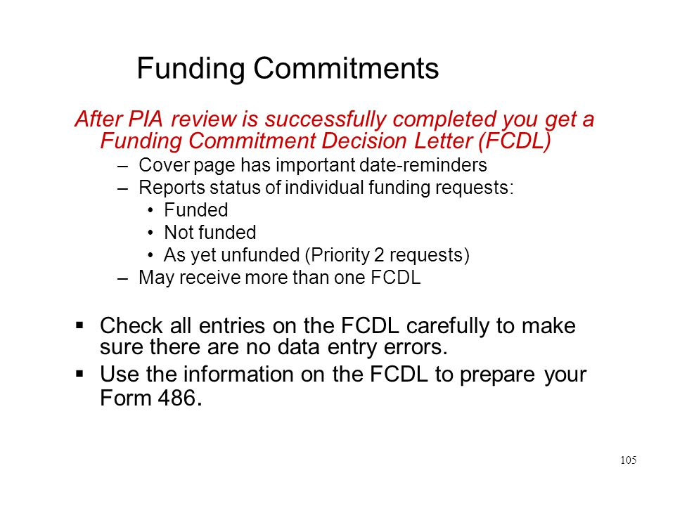 Funding Commitments After PIA review is successfully completed you get a Funding Commitment Decision Letter (FCDL)