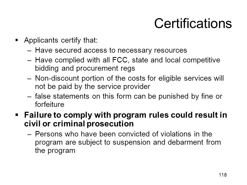 Certifications Applicants certify that: Have secured access to necessary resources.