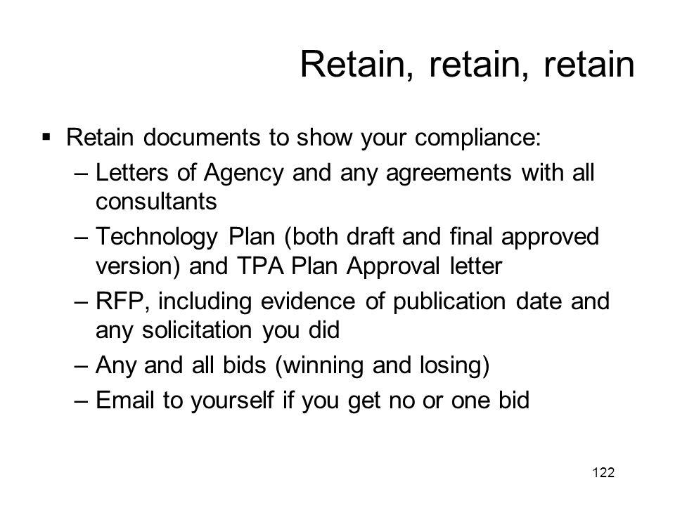 Retain, retain, retain Retain documents to show your compliance: