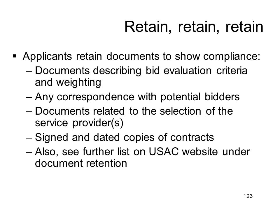 Retain, retain, retain Applicants retain documents to show compliance: