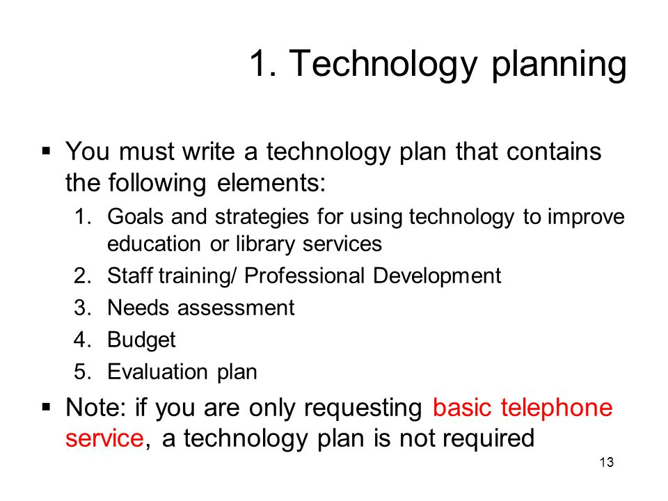 1. Technology planning You must write a technology plan that contains the following elements: