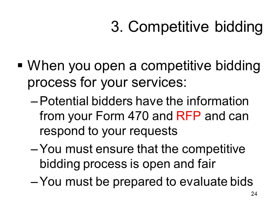 3. Competitive bidding When you open a competitive bidding process for your services: