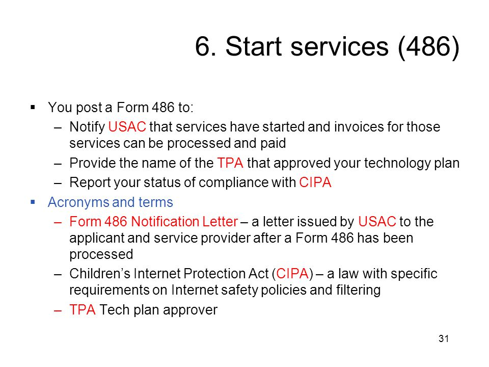 6. Start services (486) You post a Form 486 to: