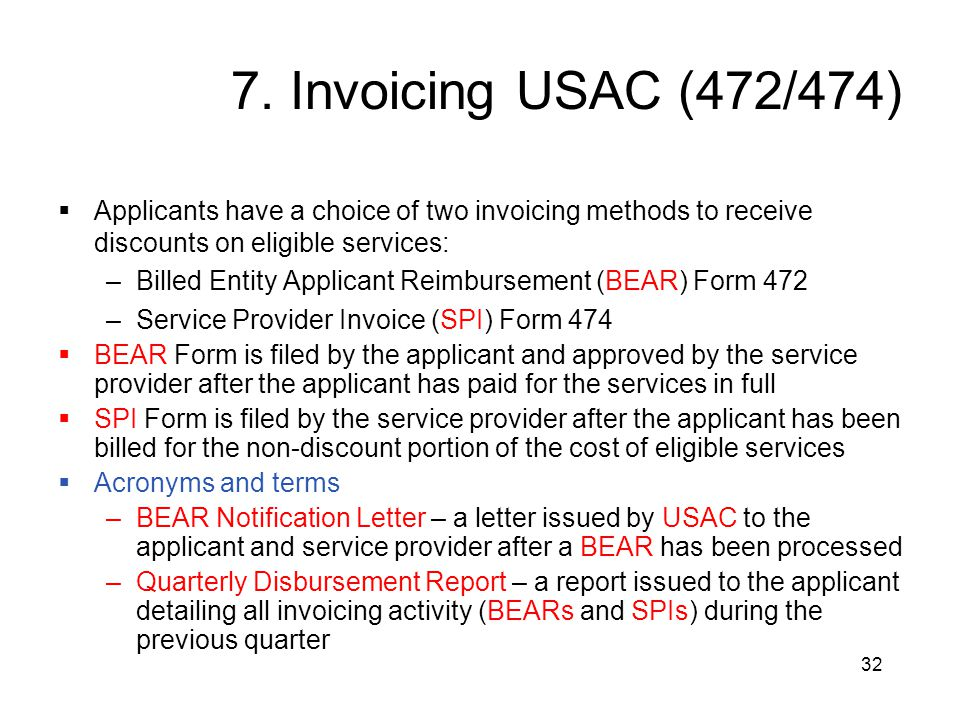 7. Invoicing USAC (472/474) Applicants have a choice of two invoicing methods to receive discounts on eligible services: