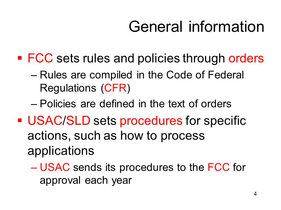 General information FCC sets rules and policies through orders