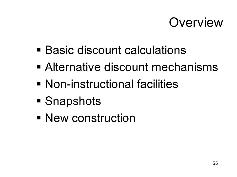 Overview Basic discount calculations Alternative discount mechanisms