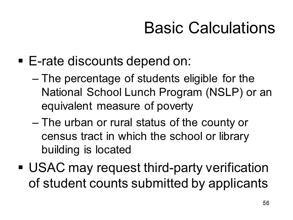 Basic Calculations E-rate discounts depend on: