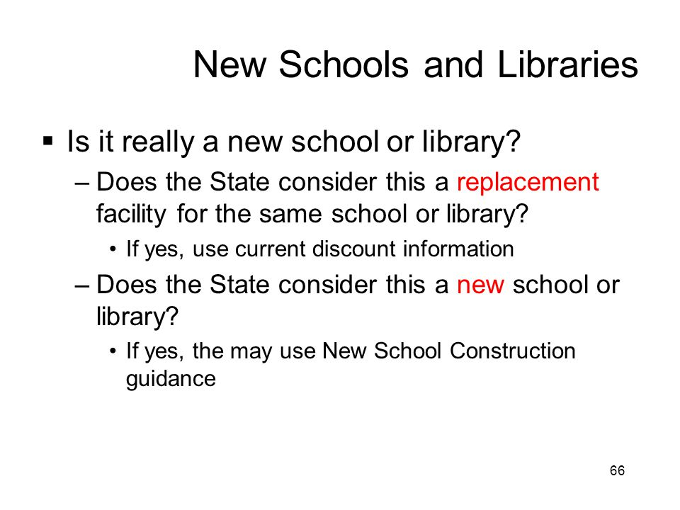 New Schools and Libraries