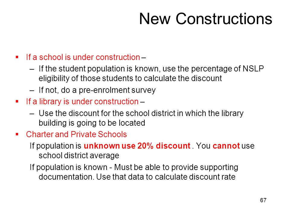 New Constructions If a school is under construction –