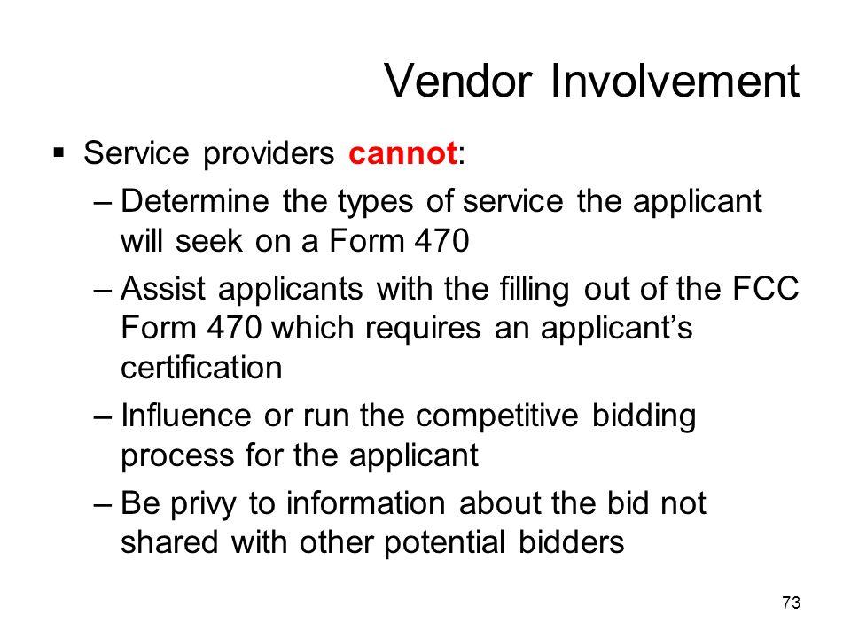 Vendor Involvement Service providers cannot: