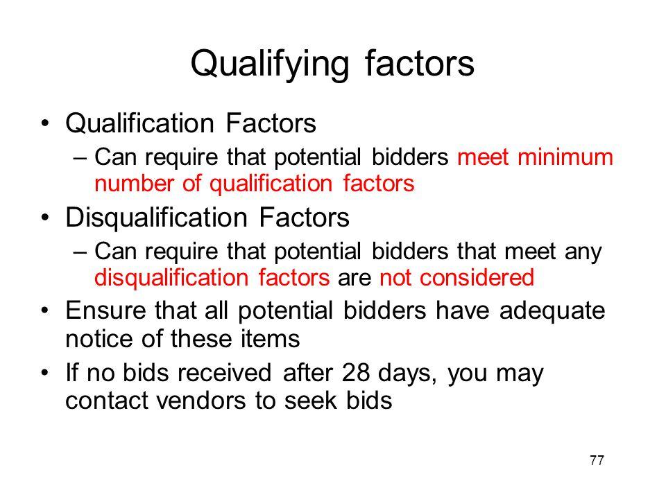 Qualifying factors Qualification Factors Disqualification Factors